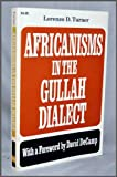 Africanisms in the Gullah Dialect, Turner, Lorenzo D., 0472089153