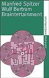 Braintertainment: Expeditionen in die Welt von Geist und Gehirn (suhrkamp taschenbuch)