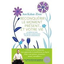 RECONQUÉRIR LE MOMENT PRÉSENT + CD