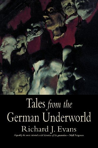 Tales from the German Underworld: Crime and Punishment in the Nineteenth Century