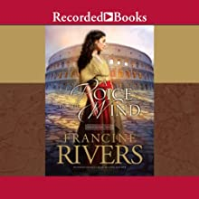 A Voice in the Wind: The Mark of the Lion, Book 1 Audiobook by Francine Rivers Narrated by Richard Ferrone