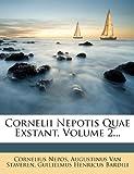Cornelii Nepotis Quae Exstant, Volume 2..., Cornelius Nepos, 1247952614