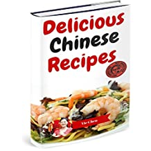 Chinese Recipes. Delicious Chinese Recipes For All The Family: Easy & Tasty Chinese Cookbook