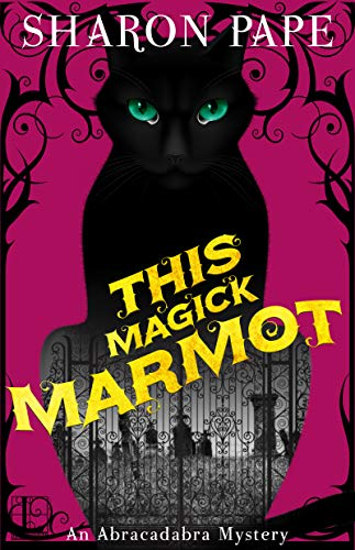 This Magick Marmot (An Abracadabra Mystery Book 5) by [Pape, Sharon]