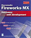 Macromedia Fireworks MX Fast & Easy Web Development