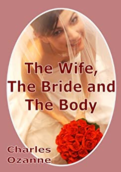 The Wife, The Bride and The Body by [Ozanne, Charles]