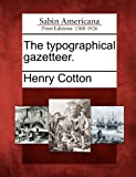 The Typographical Gazetteer, Henry Cotton, 1275851789