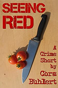Seeing Red: Two Crime Shorts (English Edition) por [Buhlert, Cora]