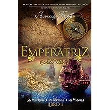 La Emperatriz (Parte 1) (Spanish Edition)