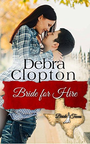 Bride for Hire (Bride, Texas Series Book 7) by [Clopton, Debra]