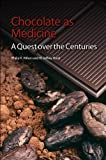 img - for Chocolate as Medicine: A Quest over the Centuries book / textbook / text book
