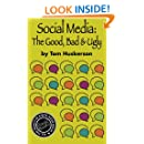 Social Media, The Good, Bad & Ugly (A to eZ BooKs) (Volume 3)