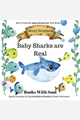 Baby Sharks Are Real: Story Notebook: Spark Creativity for Boys & Girls. A Fun Baby Shark Adventure. (Story Notebook Series: Write Your First Book) Paperback