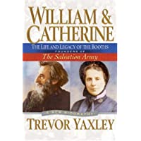 WILLIAM AND CATHERINE: The Life and Legacy of the Booths:Founders of the Salvation Army