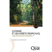 L'homme et les forêts tropicales, une relation durable ? (Enjeux sciences) (French Edition)
