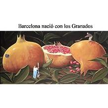Barcelona nació con los Granados (Spanish Edition) May 4, 2013