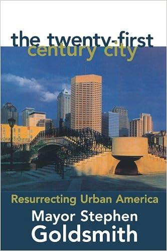 The Twenty First Century City: Resurrecting Urban America: Stephen  Goldsmith: 9780847692514: Amazon.com: Books