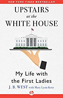 Book Cover: Upstairs at the White House: My Life with the First Ladies