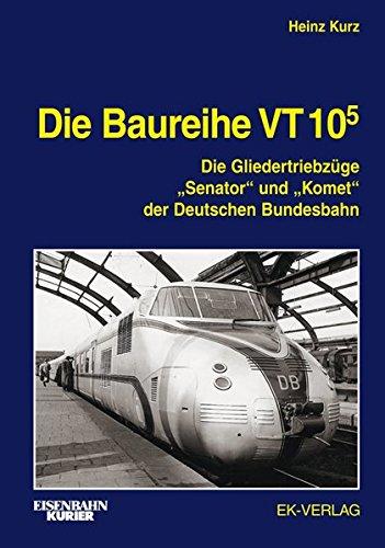 Die Baureihe VT 10.5: Die Gliedertriebzüge