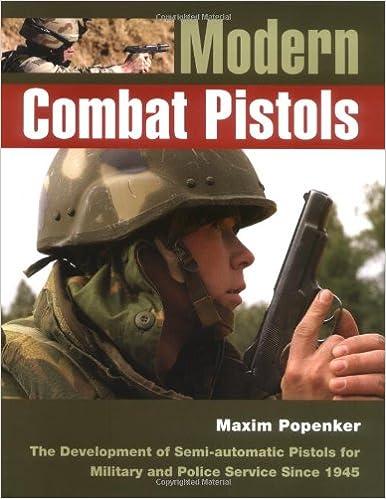 modern combat pistols the development of semi automatic pistols for