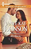 img - for All a Man Is (Harlequin Large Print Super Romance) by Janice Kay Johnson (Large Print, 4 Mar 2014) Mass Market Paperback book / textbook / text book