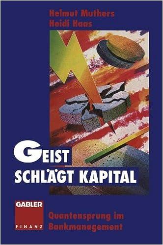 Geist schlägt Kapital: Quantensprung im Bankmanagement (German Edition)