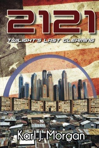 2121: Twilight's Last Gleaming (Revolution) (Volume 1)