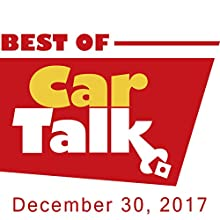 The Best of Car Talk, Division of Labor, December 30, 2017 Radio/TV Program by Tom Magliozzi, Ray Magliozzi Narrated by Tom Magliozzi, Ray Magliozzi