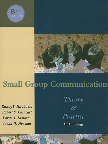 Small Group Communication: Theory & Practice: An Anthology