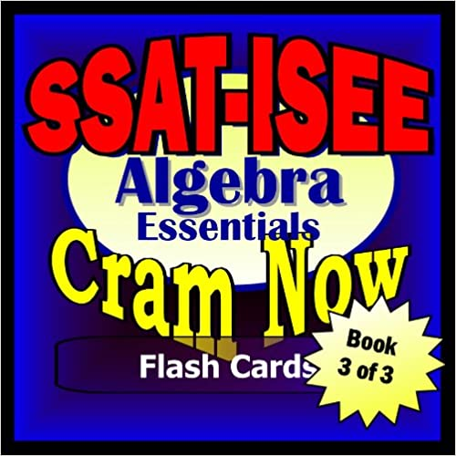 Ebook download free android SSAT - ISEE Prep Test ALGEBRA REVIEW Flash Cards--CRAM NOW!--SSAT - ISEE Exam Review Book & Study Guide (SSAT/ISEE Cram Now! 3) B00JK4B7NQ PDF
