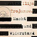 Macht und Widerstand | Ilija Trojanow