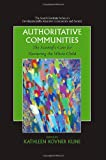 Authoritative Communities : The Scientific Case for Nurturing the Whole Child, , 0387727205