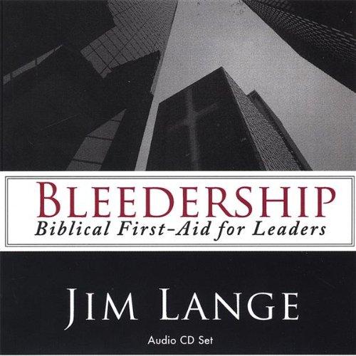 Bleedership Biblical First-Aid for Leaders