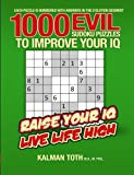 1000 Evil Sudoku Puzzles to Improve Your IQ, Kalman Toth M.A. M.PHIL., 1494420066