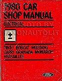 1980 Pinto Granada Mustang Capri Bobcat Monarch Versailles Electrical Repair Shop Manual
