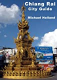 Chiang Rai City Guide (AsiaForVisitors eGuides)