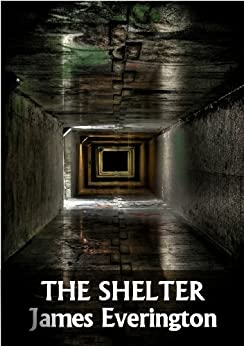 The Shelter by [Everington, James]