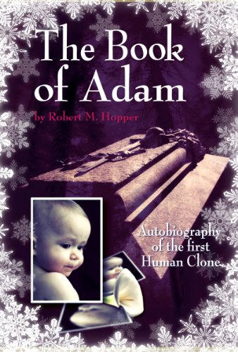 The Book of Adam: Autobiography of the First Human Clone (The Books of Adam 1)
