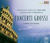 Giovanni Lorenzo Gregori and Alessandro Stradella: Concerti Grossi [Hybrid SACD]
