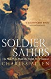 Front cover for the book Soldier Sahibs: The Men Who Made the North-west Frontier by Charles Allen