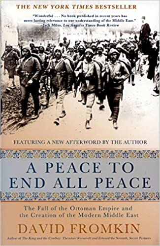 Amazon a peace to end all peace the fall of the ottoman amazon a peace to end all peace the fall of the ottoman empire and the creation of the modern middle east ebook david fromkin kindle store fandeluxe Epub