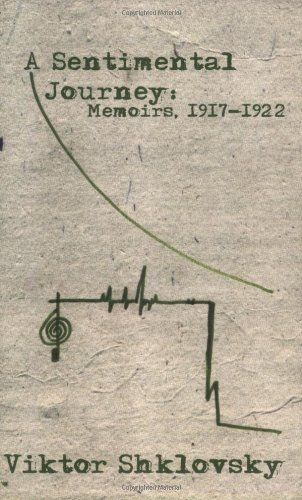 A Sentimental Journey: Sentimental Journey: Memoirs 1917-1922 (Russian Literature Series)