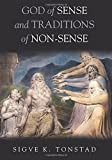 God of Sense and Traditions of Non-Sense by Sigve K. Tonstad (2016-01-19)