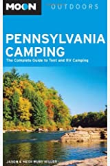 Moon Pennsylvania Camping: The Complete Guide to Tent and RV Camping (Moon Outdoors) Paperback