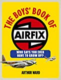 The Boys' Book of Airfix: Who Says You Ever Have to Grow Up?