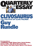 Quarterly Essay 56 Clivosaurus: The Politics of Clive Palmer
