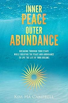 Inner Peace Outer Abundance by [Campbell, Kim Ha]