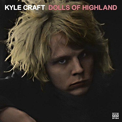 Cassette : Kyle Craft - Dolls Of Highland (Cassette)