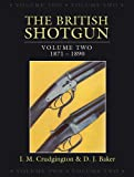 The British Shotgun, 1871-1890, I. M. Crudgington and D. J. Baker, 1846891175