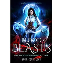 Blood Of Beasts: A Velicious Prequel